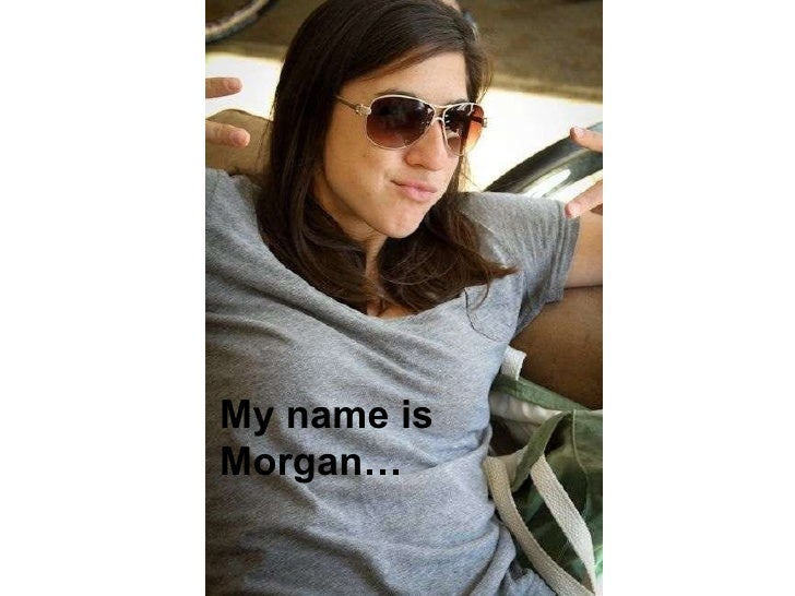 My name is Morgan…