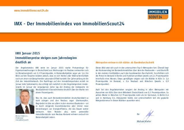 www.immobilienscout24.de IMX - Der Immobilienindex von ImmobilienScout24 IMX Januar 2015 Immobilienpreise steigen zum Jahr...