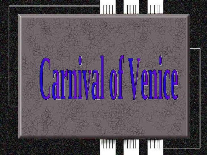 Carnival of Venice Carnival of Venice