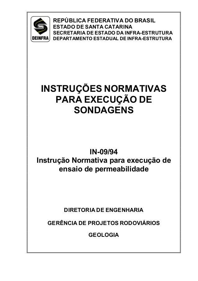 INSTRUÇÕES NORMATIVAS PARA EXECUÇÃO DE SONDAGENS IN-09/94 Instrução Normativa para execução de ensaio de permeabilidade DI...
