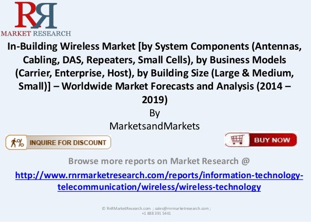 In-Building Wireless Market [by System Components (Antennas, Cabling, DAS, Repeaters, Small Cells), by Business Models (Ca...