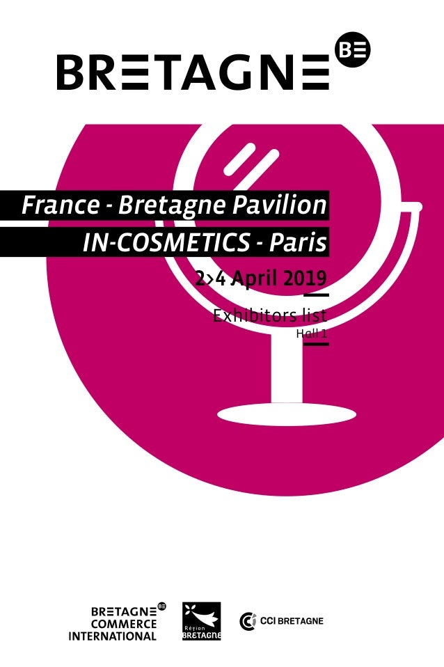 France - Bretagne Pavilion IN-COSMETICS - Paris 2>4 April 2019 Exhibitors list Hall 1