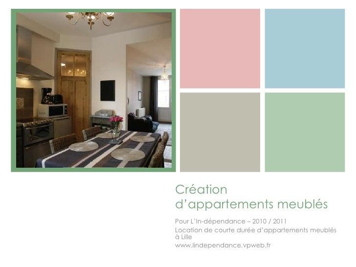 +    Création    d'appartements meublés    Pour L'In-dépendance – 2010 / 2011    Location de courte durée d'appartements m...