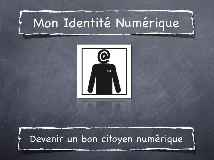 Mon Identité NumériqueDevenir un bon citoyen numérique