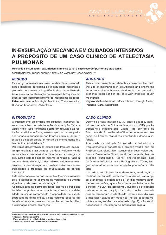 4 7 REVISTA DE SAÚDE AMATO LUSITANO 2013; 32:47-51 * Enfermeiro Especialista em Reabilitação, Unidade de Cuidados Intensiv...