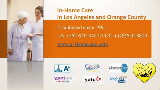 In-Home Care in Los Angeles and Orange County Established since 1991 LA: (562)929-8400 // OC: (949)650-3800  www.a-1homeca...