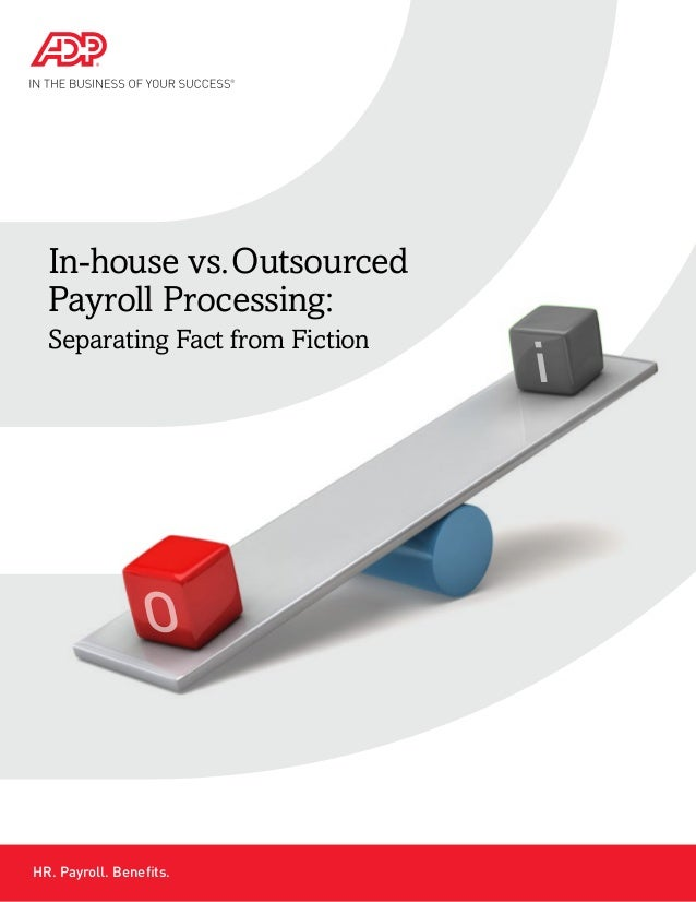 Surprising In House Vs Outsourced Payroll Processing Separating Fact Download Free Architecture Designs Licukmadebymaigaardcom