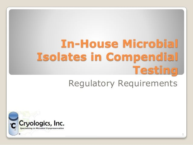 In-House Microbial Isolates in Compendial Testing Regulatory Requirements 1