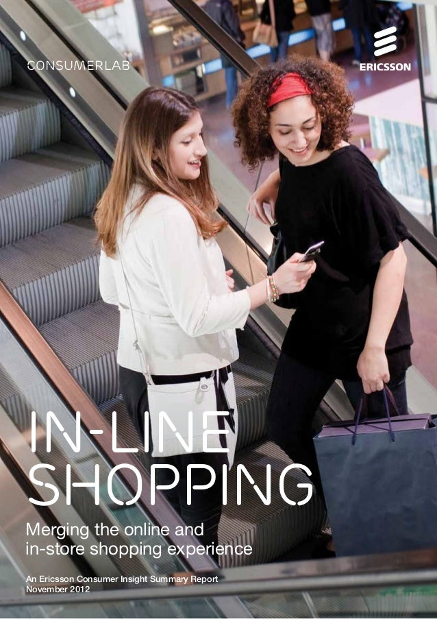 An Ericsson Consumer Insight Summary Report November 2012 consumerlab IN-LINE SHOPPING Merging the online and in-store sho...