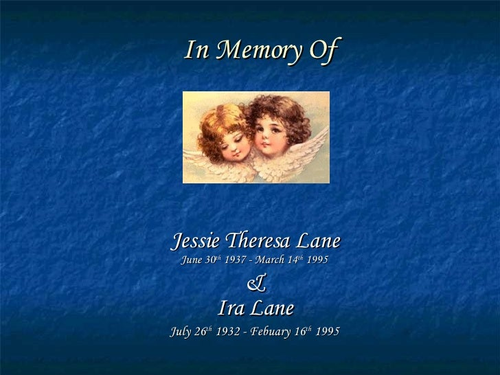 In Memory Of Jessie Theresa Lane June 30 th  1937 - March 14 th  1995 & Ira Lane July 26 th  1932 - Febuary 16 th  1995