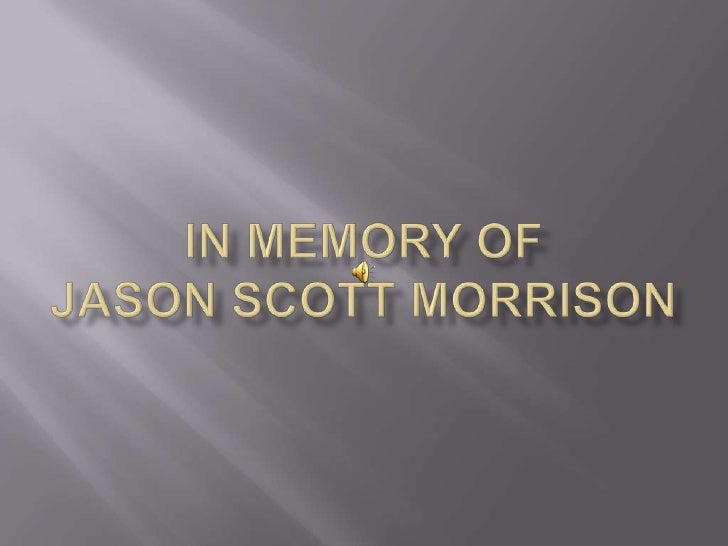 In Memory of Jason Scott Morrison<br />