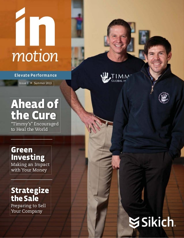 "motion Elevate Performance Issue 1  Summer 2013  Ahead of the Cure  ""Timmy's"" Encouraged to Heal the World  Green Investin..."