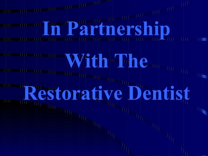 In Partnership With The Restorative Dentist