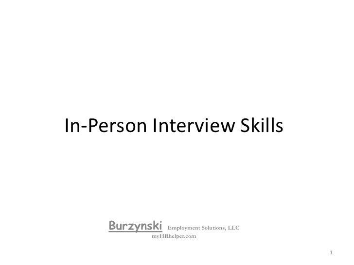 In-Person Interview Skills<br />BurzynskiEmployment Solutions, LLC<br />myHRhelper.com<br />1<br />
