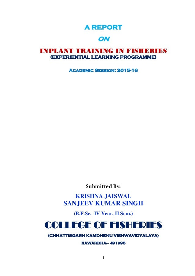 In plant training in fisheries report 2016  by cof, kawardha