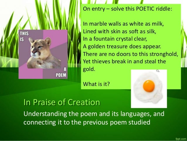 In Praise of Creation Understanding the poem and its languages, and connecting it to the previous poem studied On entry – ...