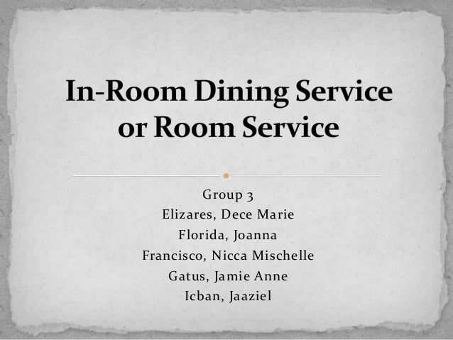 In Room Dining Service Group 3 Elizares Dece Marie Florida Joanna Francisco Nicca Mischelle Gatus