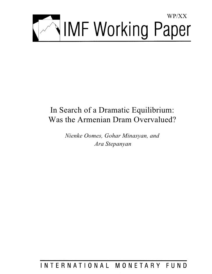 WP/XX     In Search of a Dramatic Equilibrium: Was the Armenian Dram Overvalued?     Nienke Oomes, Gohar Minasyan, and    ...