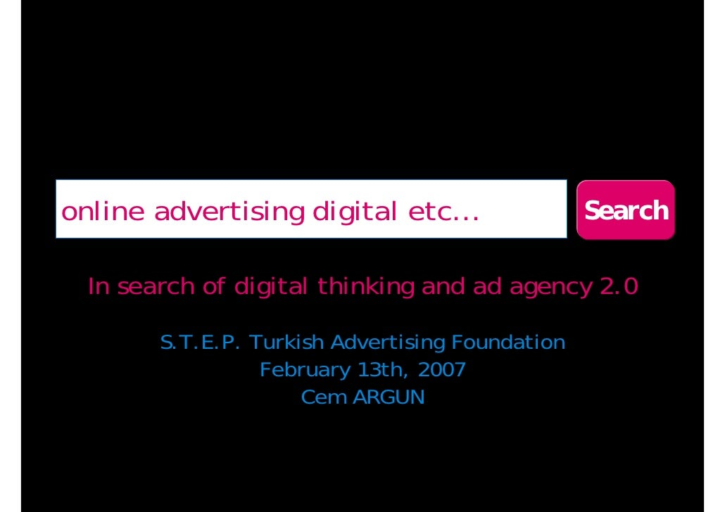 online advertising digital etc…                   Search    In search of digital thinking and ad agency 2.0          S.T.E...