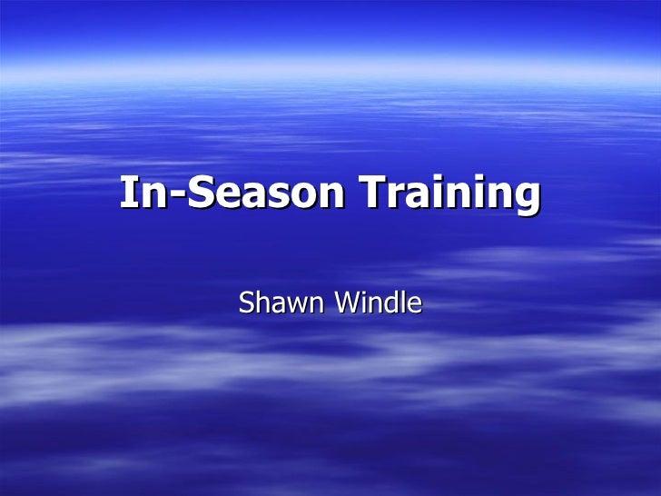In-Season Training Shawn Windle