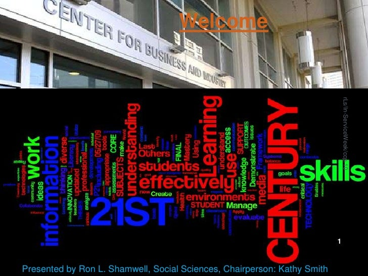 Welcome<br />Presented by Ron L. Shamwell, Social Sciences, Chairperson: Kathy Smith<br />1<br />rLs/In-ServiceWeek/ccp.10...
