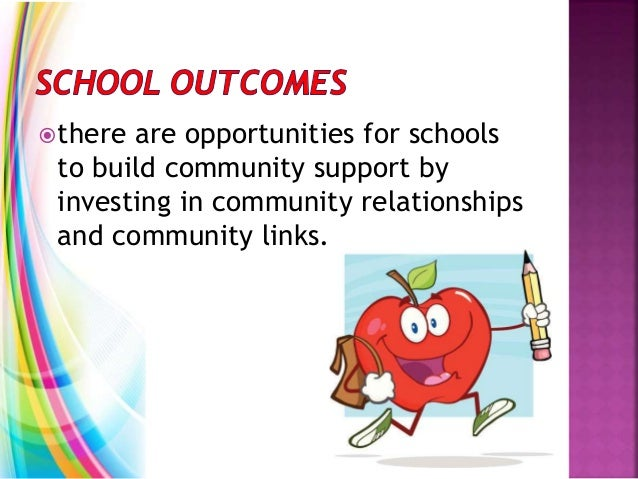 there are opportunities for schools to build community support by investing in community relationships and community link...