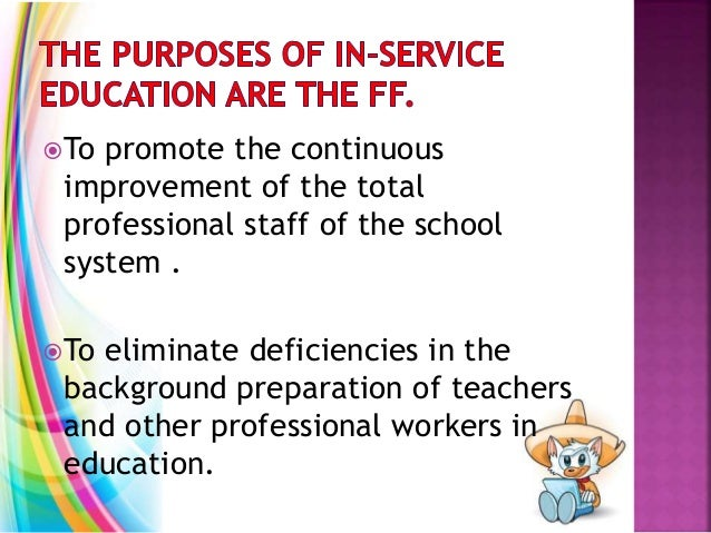To promote the continuous improvement of the total professional staff of the school system . To eliminate deficiencies i...