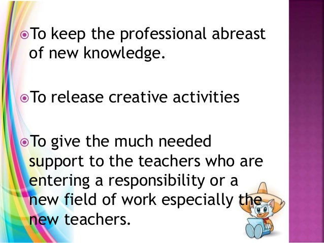 To keep the professional abreast of new knowledge. To release creative activities To give the much needed support to th...