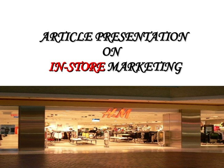 ARTICLE PRESENTATION ON    IN-STORE  MARKETING