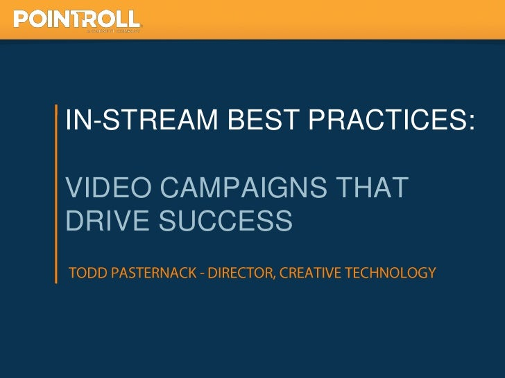 IN-STREAM BEST PRACTICES:VIDEO CAMPAIGNS THATDRIVE SUCCESS                            1