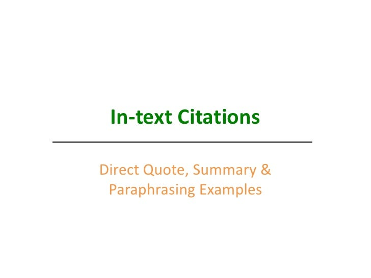 In-text Citations<br />Direct Quote, Summary & Paraphrasing Examples<br />