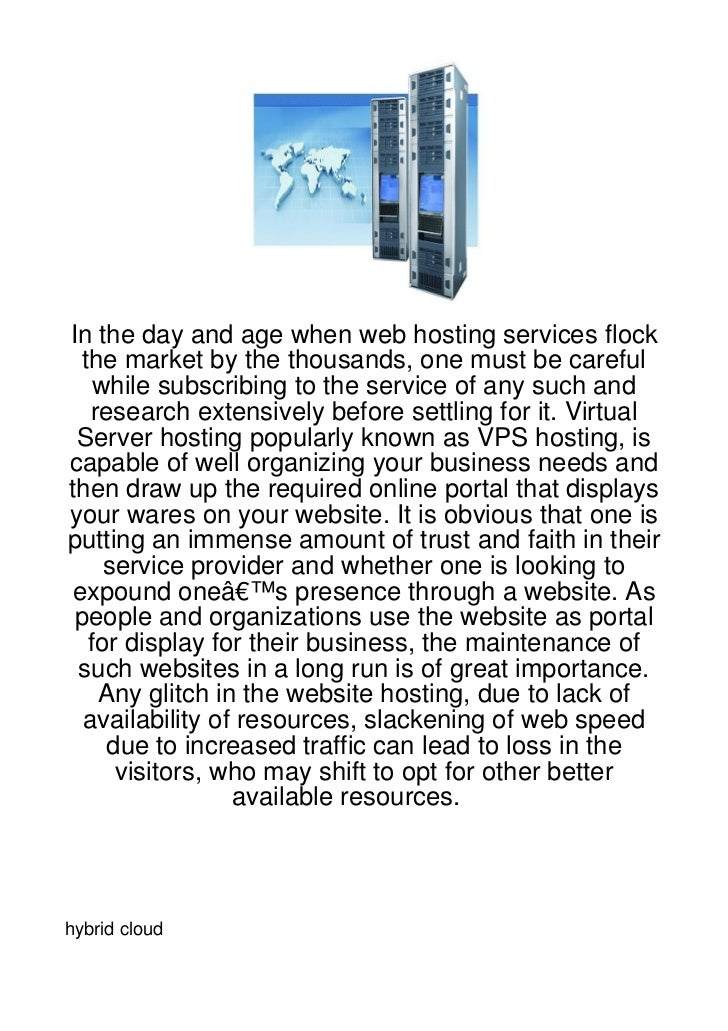 In the day and age when web hosting services flock  the market by the thousands, one must be careful    while subscribing ...