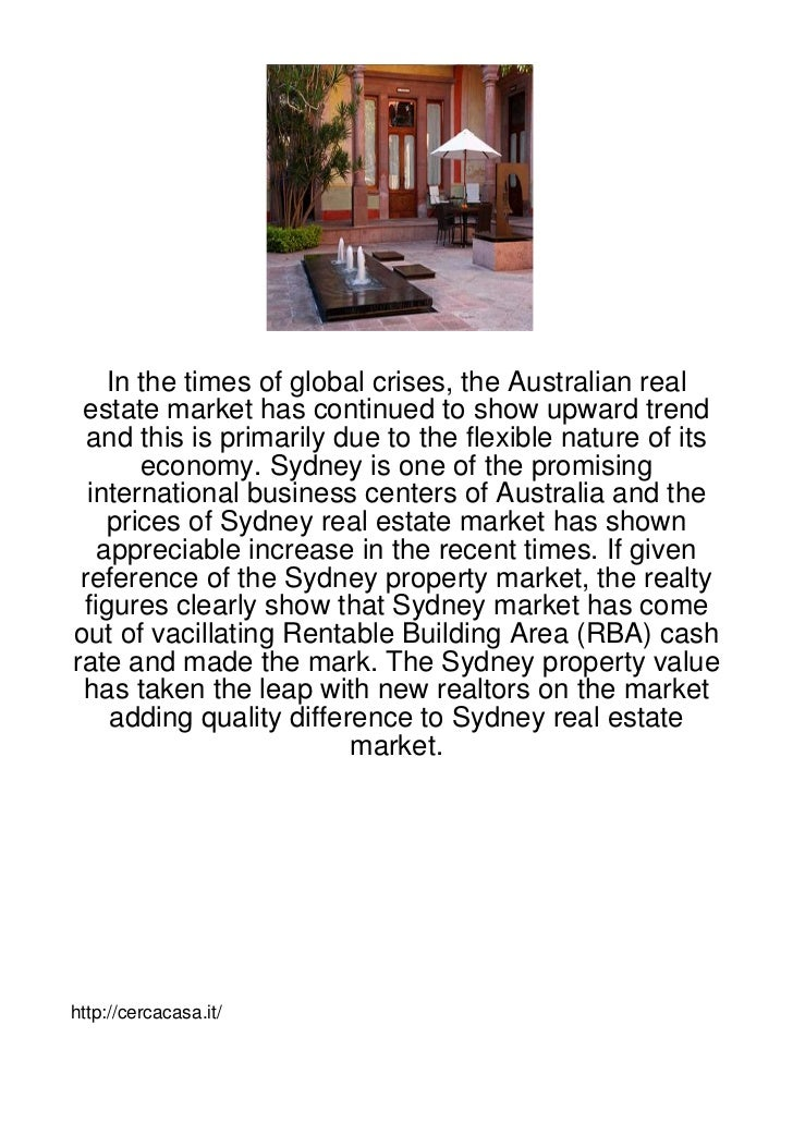 In the times of global crises, the Australian real estate market has continued to show upward trend  and this is primarily...