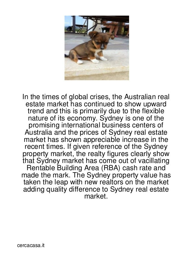 In the times of global crises, the Australian real  estate market has continued to show upward   trend and this is primari...