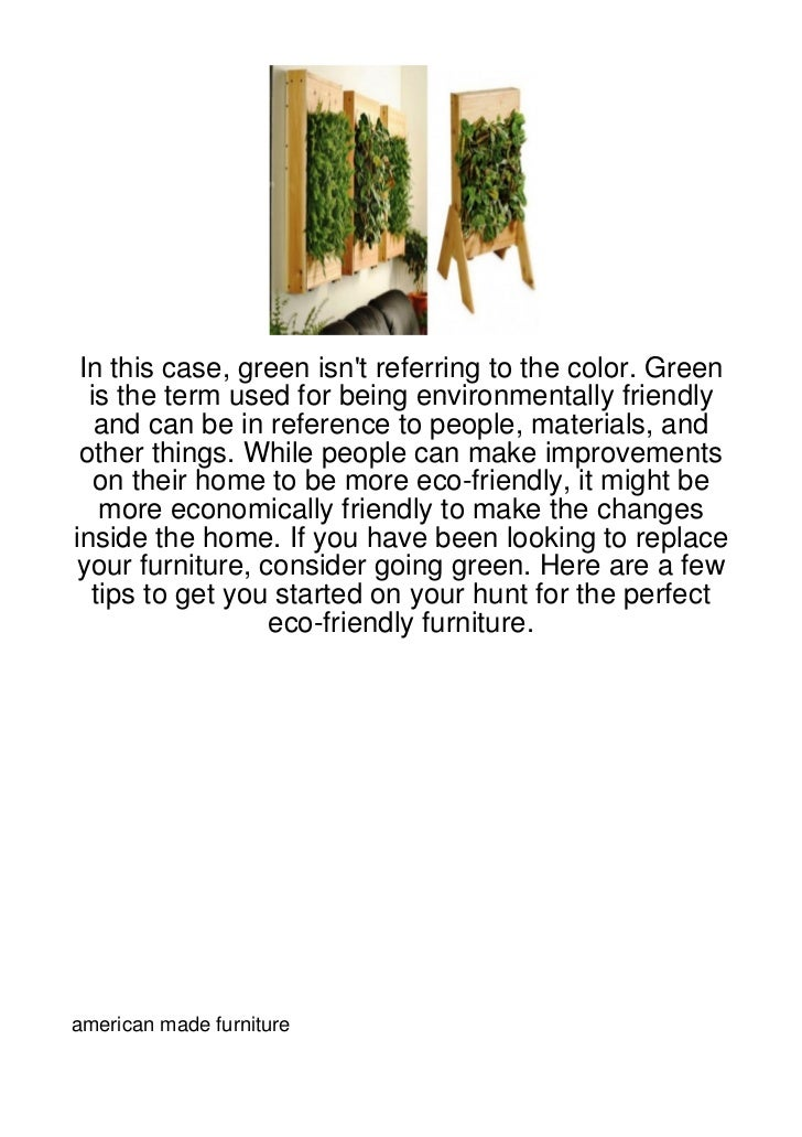 In this case, green isnt referring to the color. Green  is the term used for being environmentally friendly   and can be i...