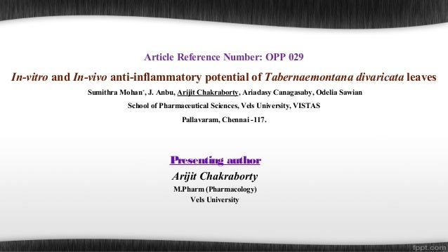 Article Reference Number: OPP 029  In-vitro and In-vivo anti-inflammatory potential of Tabernaemontana divaricata leaves S...