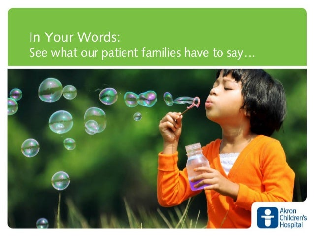 In Your Words:See what our patient families have to say…