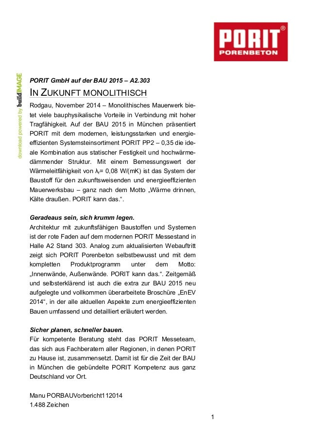 1  PORIT GmbH auf der BAU 2015 – A2.303  IN ZUKUNFT MONOLITHISCH  Rodgau, November 2014 – Monolithisches Mauerwerk bie-tet...