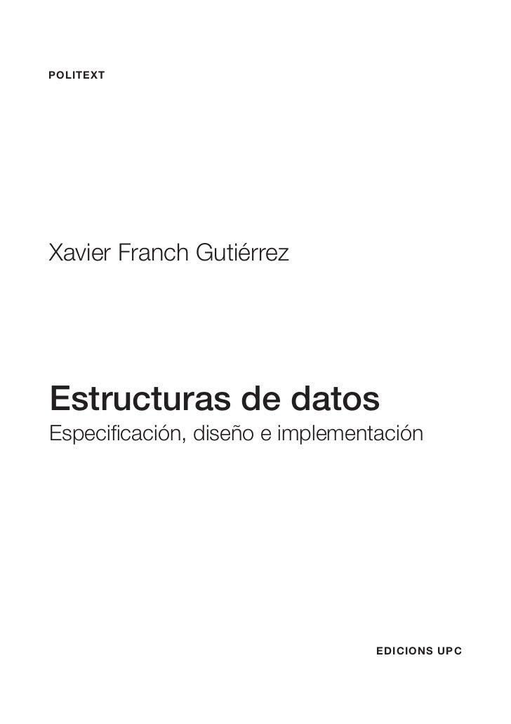 POLITEXTXavier Franch GutiérrezEstructuras de datosEspecificación, diseño e implementación                                ...