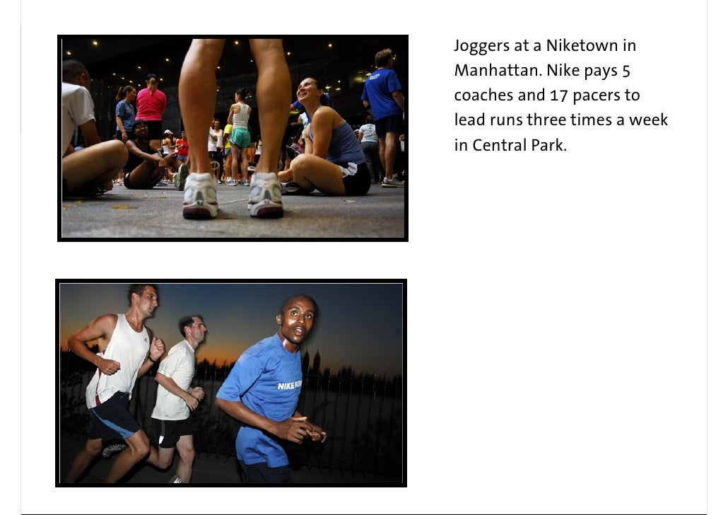 Joggers at a Niketown in Manhattan. Nike pays 5 coaches and 17 pacers to lead runs three times a week in Central Park.
