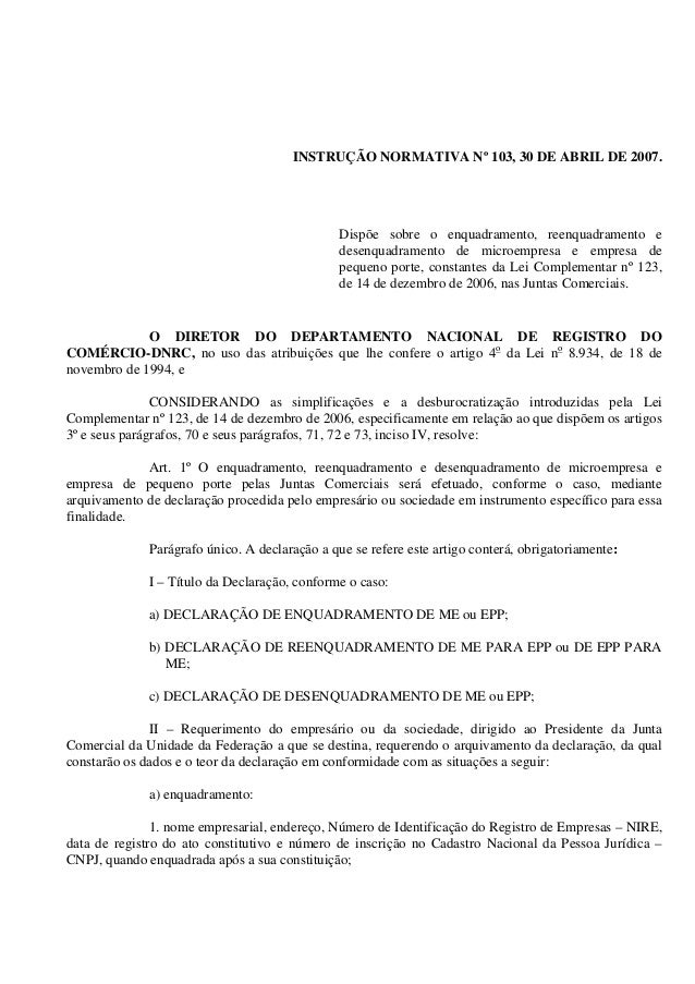 INSTRUÇÃO NORMATIVA Nº 103, 30 DE ABRIL DE 2007. Dispõe sobre o enquadramento, reenquadramento e desenquadramento de micro...