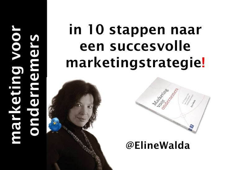 in 10 stappen naar een succesvolle marketingstrategie ! @ElineWalda