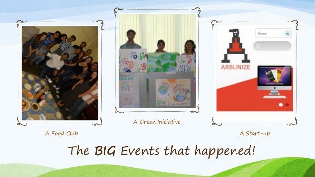 A Food Club A Green Initiative A Start-up The BIG Events that happened!