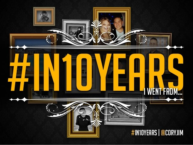 #in10years#in10years | @coryjimi went from...
