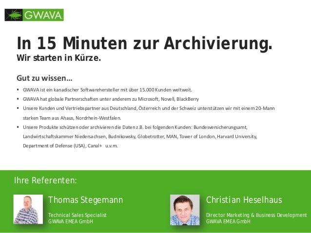 In 15 Minuten zur Archivierung. Wir starten in Kürze. Gut zu wissen…  GWAVA ist ein kanadischer Softwarehersteller mit üb...