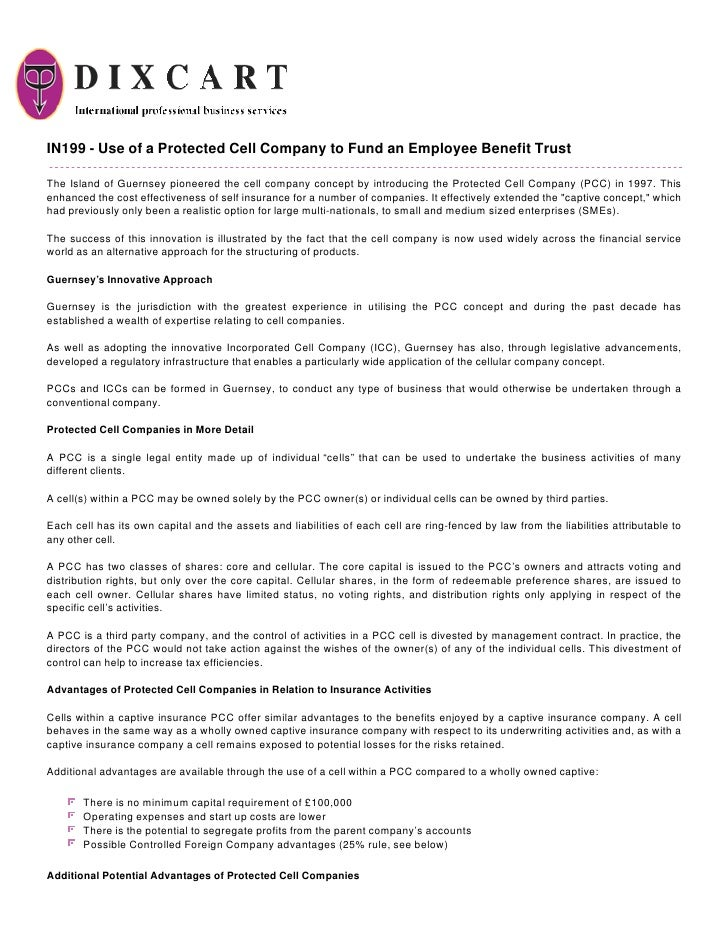 IN199 - Use of a Protected Cell Company to Fund an Employee Benefit Trust  The Island of Guernsey pioneered the cell compa...