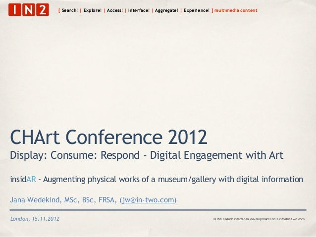 I N 2           [ Search! | Explore! | Access! | Interface! | Aggregate! | Experience! ] multimedia contentCHArt Conferenc...