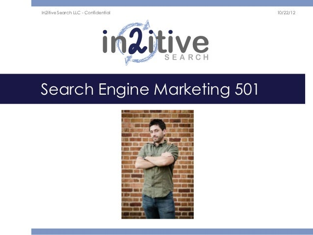 In2itive Search LLC - Confidential   10/22/12Search Engine Marketing 501