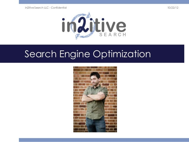 In2itive Search LLC - Confidential   10/22/12Search Engine Optimization
