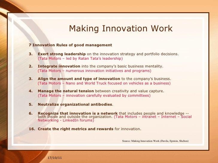 Making Innovation Work <ul><li>7 Innovation Rules of good management </li></ul><ul><li>Exert strong leadership  on the inn...
